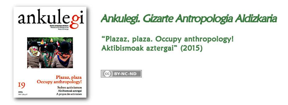 """""""Ankulegi. Gizarte Antropologia Aldizkaria""""-ren 19. zenbakiaren iragarkia: """"Plazaz, plaza, Occupy anthropology! Aktibismoak aztergai""""."""