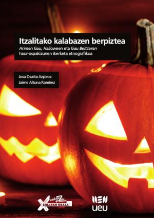 """Altuna Ramírez eta Ozaita Azpiroz (2018): """"Itzalitako kalabazen berpiztea. Arimen Gau, Halloween eta Gau Beltzaren haur-ospakizunen ikerketa etnografikoa"""". Bilbo, Udako Euskal Unibertsitatea, 192 or. ISBN: 978-84-8438-651-3."""