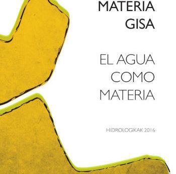 """Montesinos Llinares (ed.) (2018): Ura materia gisa / El agua como materia"""". Donostia, Fundación Cristina Enea Fundazioa, 237 or. ISBN: 978-84-697-8473-0."""