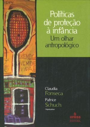 """Portada de """"Políticas de proteção à infância: um olhar antropológico (2009)"""""""