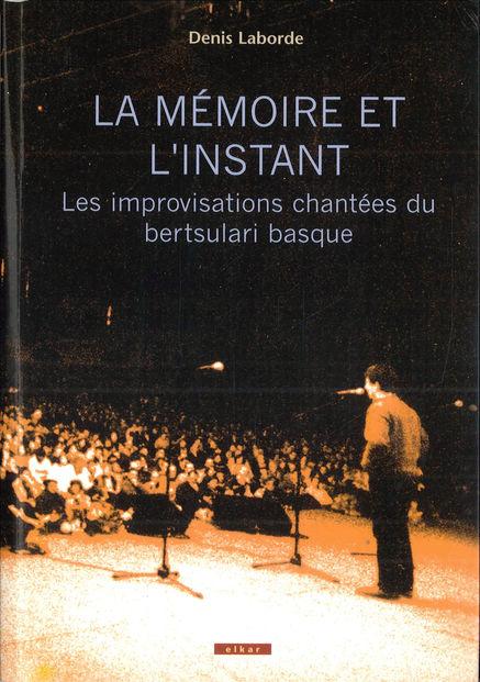 """Portada de """"La mémoire et l'instant: les improvisations chantées du bertsulari basque"""" (2005)"""
