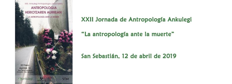 """Anuncio de la XXII Jornada de Antropología Ankulegi (2019): """"La antropología ante la muerte"""""""